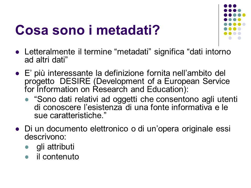 Cosa sono i metadati Letteralmente il termine metadati significa dati intorno ad altri dati