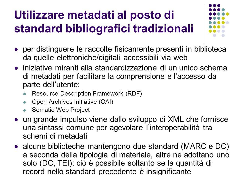 Utilizzare metadati al posto di standard bibliografici tradizionali