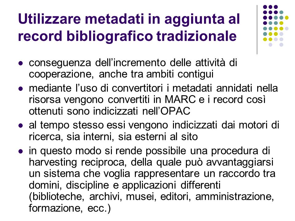 Utilizzare metadati in aggiunta al record bibliografico tradizionale