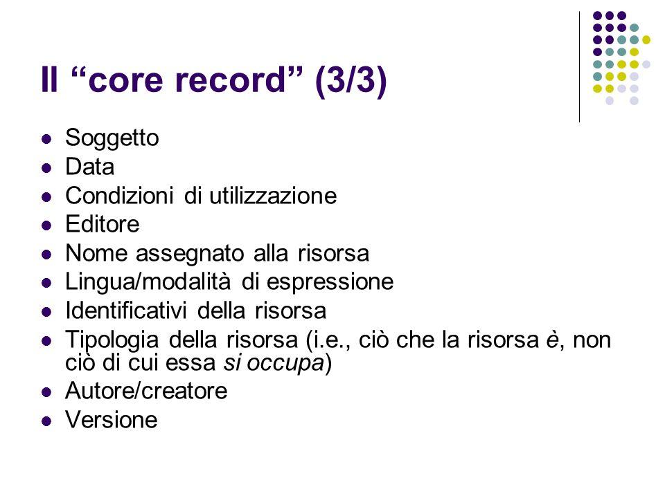 Il core record (3/3) Soggetto Data Condizioni di utilizzazione