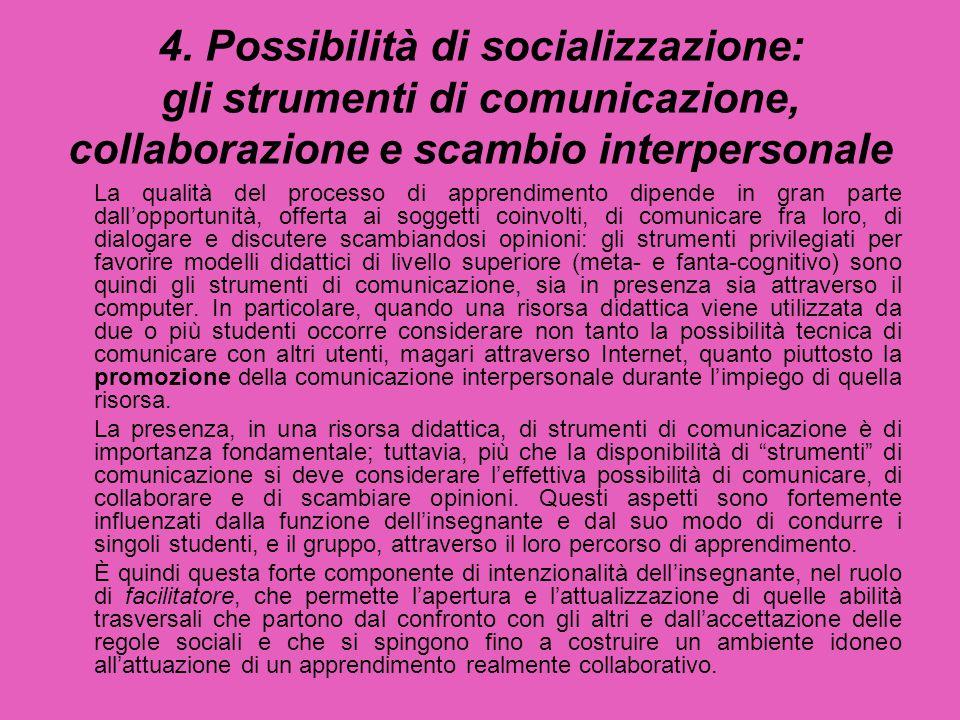 4. Possibilità di socializzazione: gli strumenti di comunicazione, collaborazione e scambio interpersonale