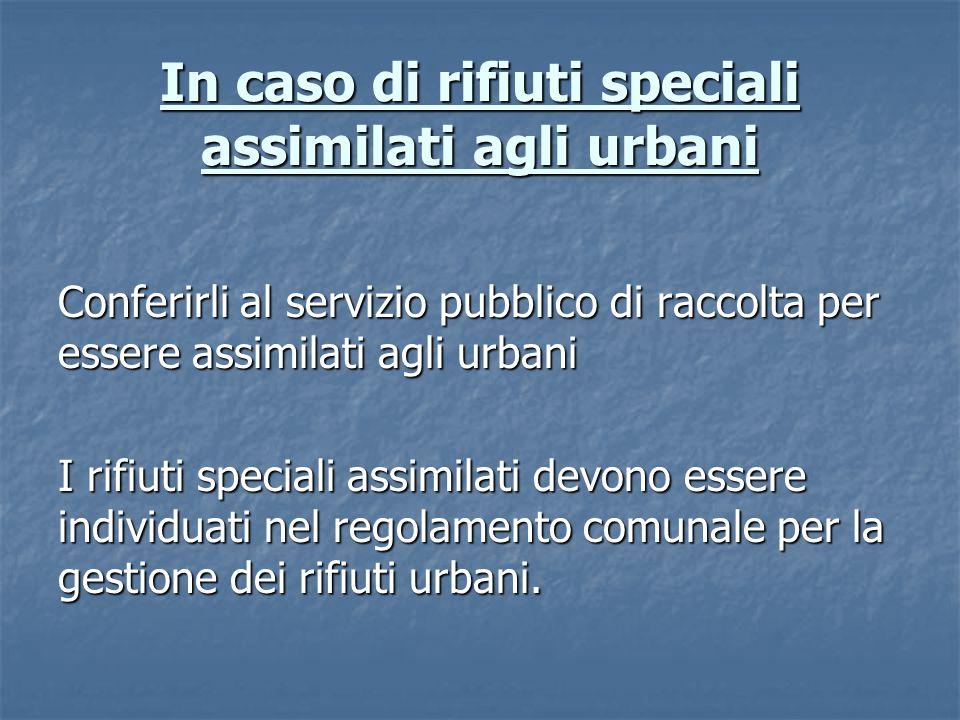 In caso di rifiuti speciali assimilati agli urbani