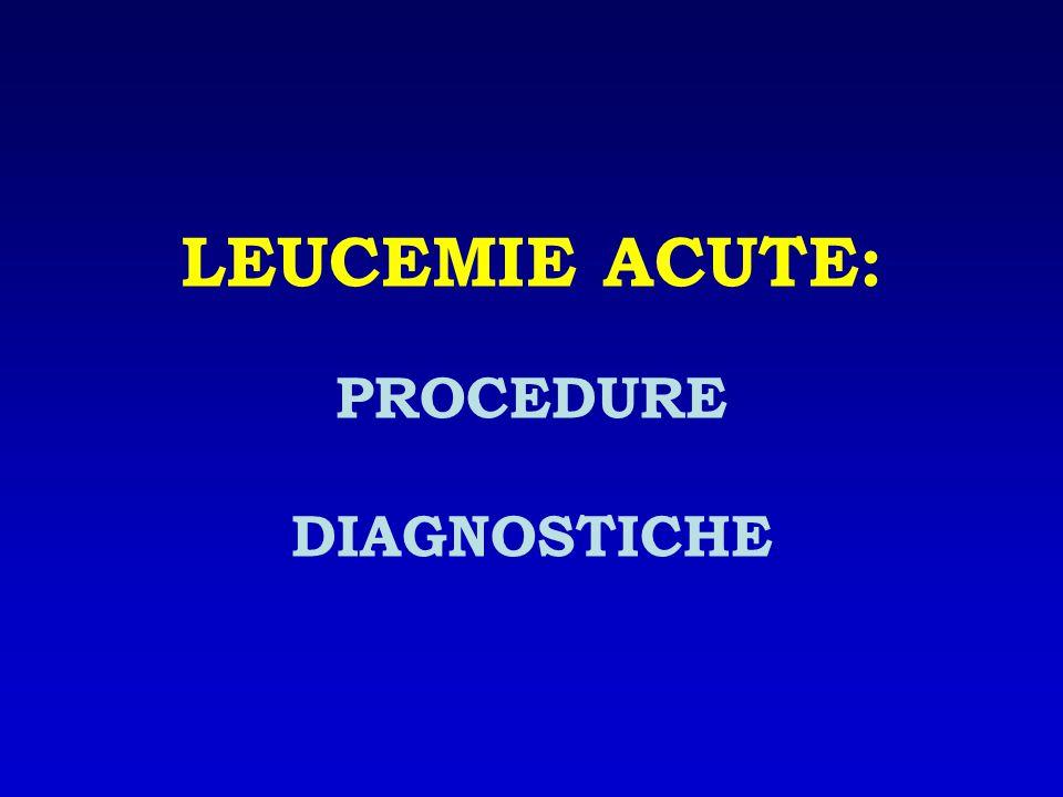 LEUCEMIE ACUTE: PROCEDURE DIAGNOSTICHE