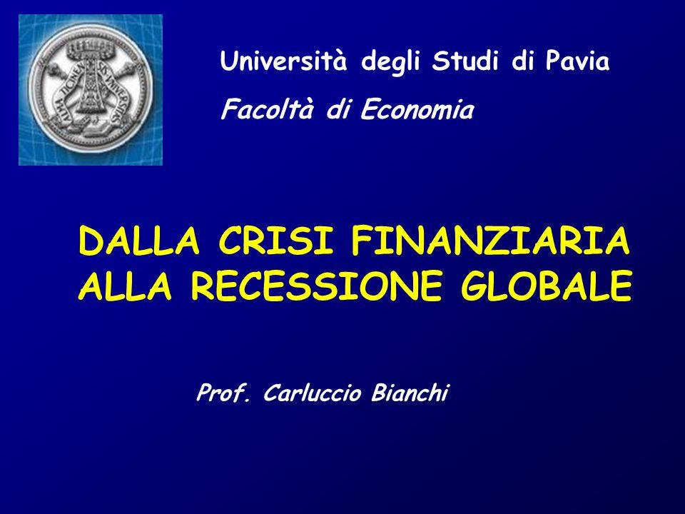 DALLA CRISI FINANZIARIA ALLA RECESSIONE GLOBALE