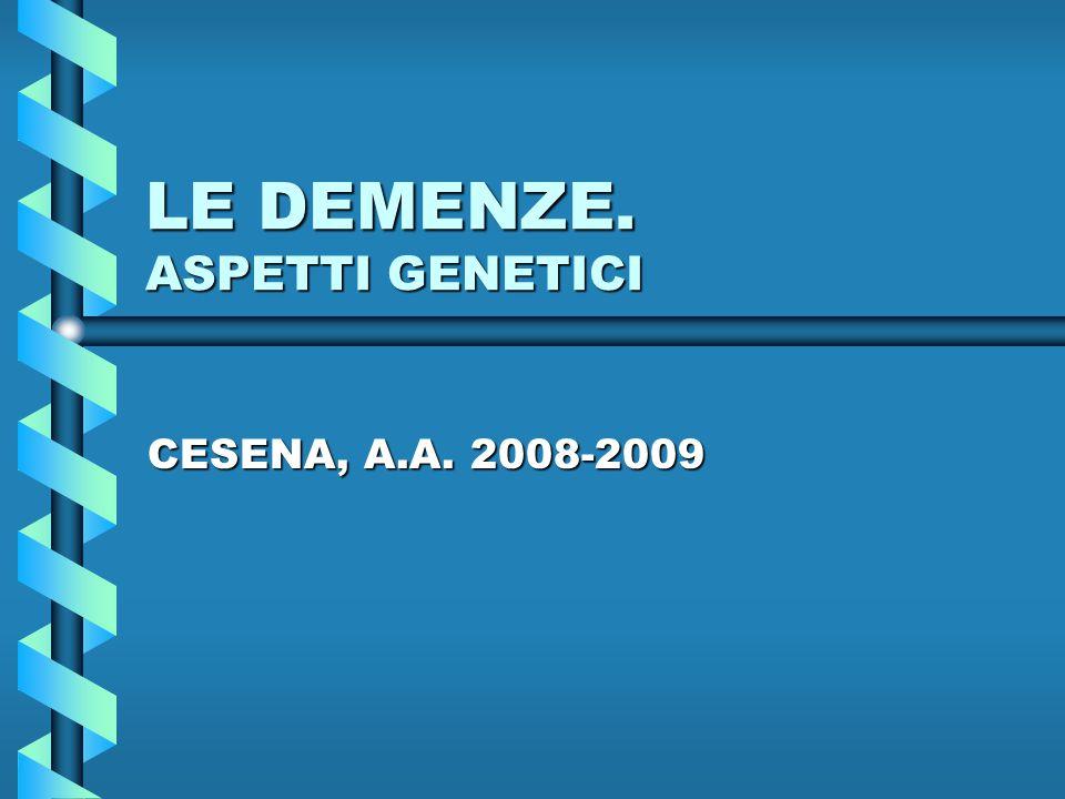 LE DEMENZE. ASPETTI GENETICI