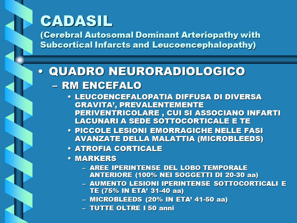 CADASIL (Cerebral Autosomal Dominant Arteriopathy with Subcortical Infarcts and Leucoencephalopathy)