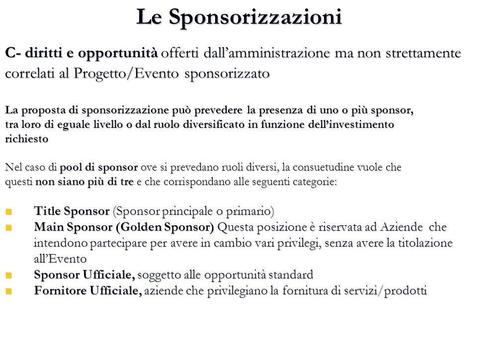 Le Sponsorizzazioni C- diritti e opportunità offerti dall'amministrazione ma non strettamente. correlati al Progetto/Evento sponsorizzato.