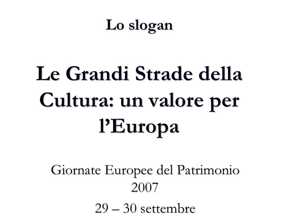 Lo slogan Le Grandi Strade della Cultura: un valore per l'Europa