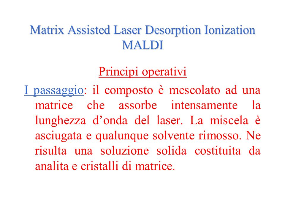 Matrix Assisted Laser Desorption Ionization MALDI