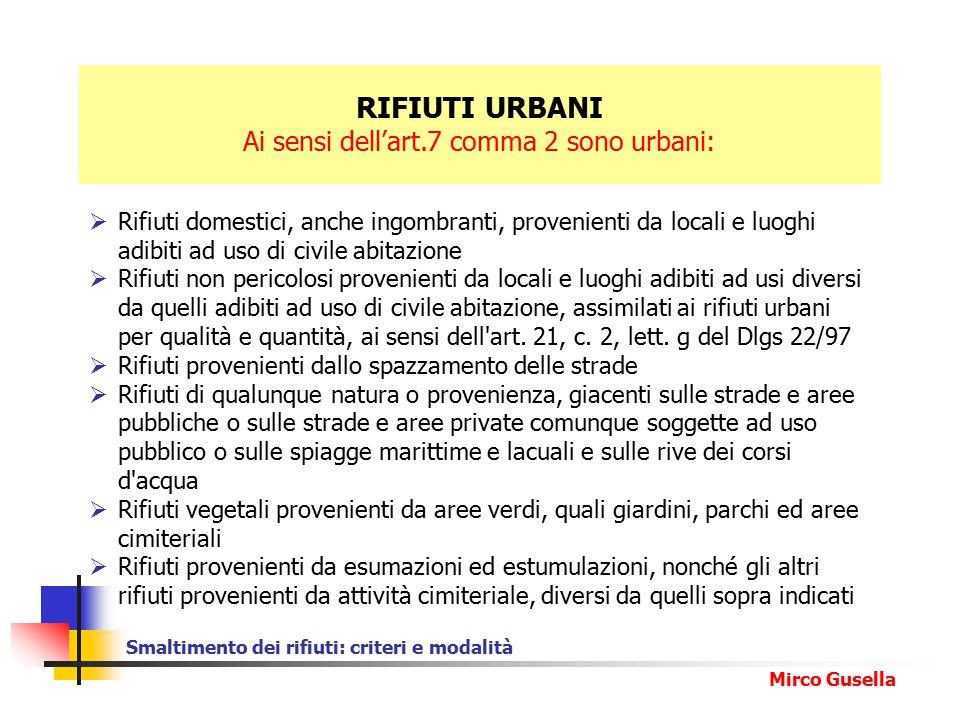 Ai sensi dell'art.7 comma 2 sono urbani: