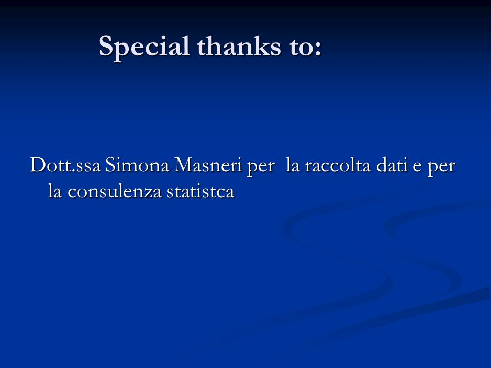 Special thanks to: Dott.ssa Simona Masneri per la raccolta dati e per la consulenza statistca