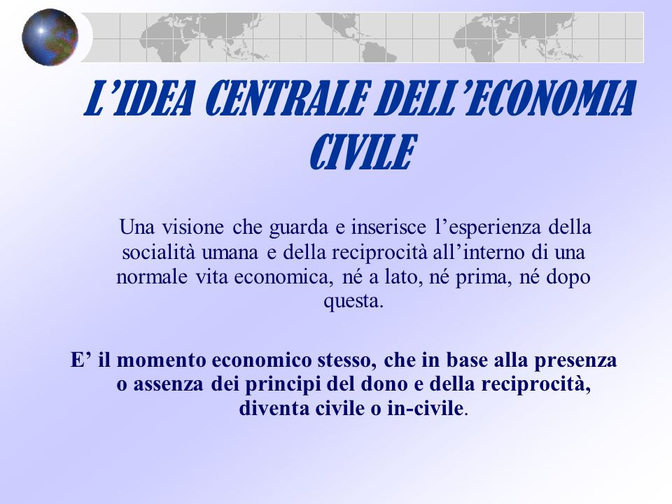 L'IDEA CENTRALE DELL'ECONOMIA CIVILE