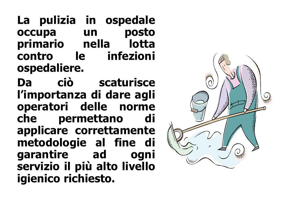 La pulizia in ospedale occupa un posto primario nella lotta contro le infezioni ospedaliere.