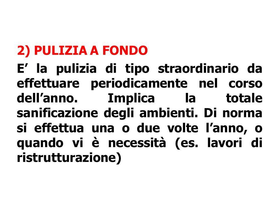 2) PULIZIA A FONDO