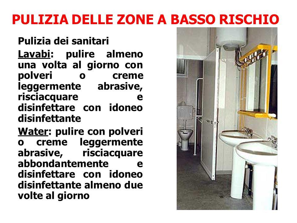 PULIZIA DELLE ZONE A BASSO RISCHIO