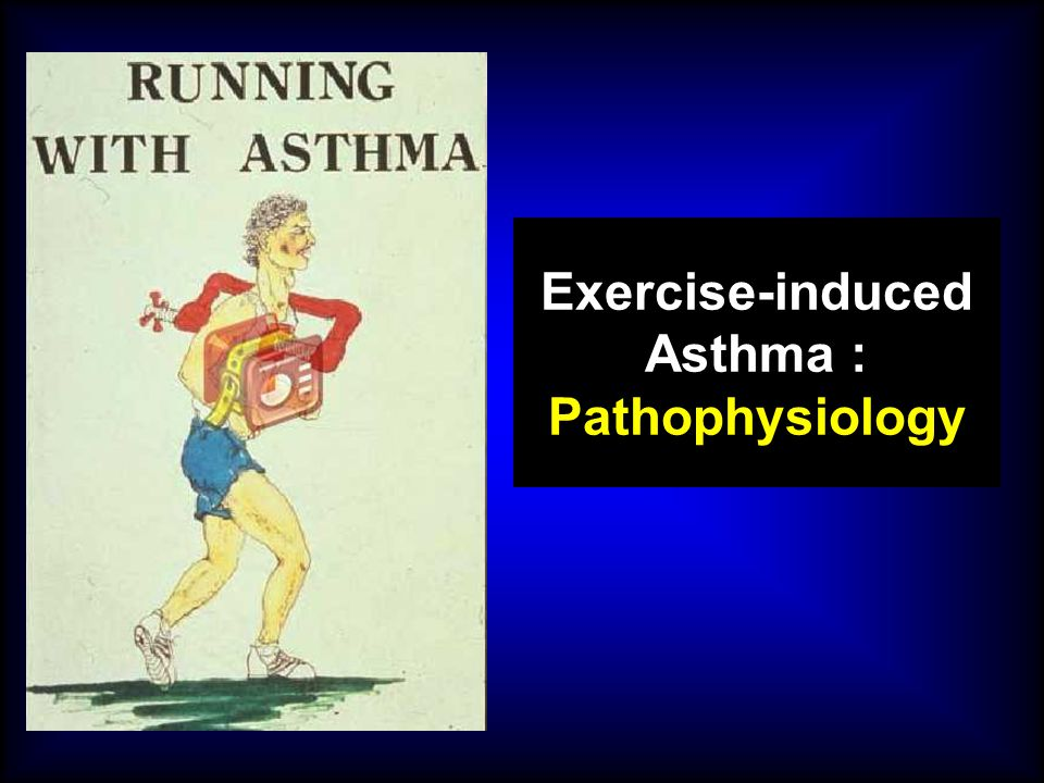 Exercise-induced Asthma : Pathophysiology