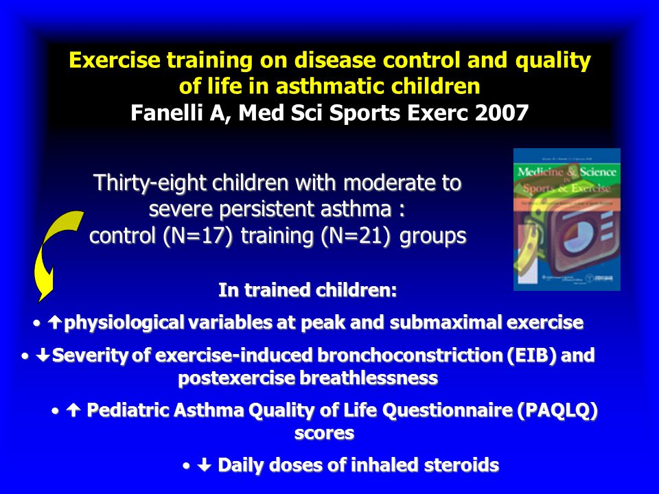 Exercise training on disease control and quality of life in asthmatic children Fanelli A, Med Sci Sports Exerc 2007