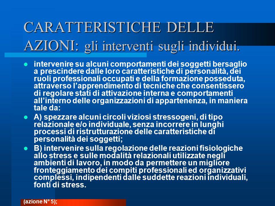CARATTERISTICHE DELLE AZIONI: gli interventi sugli individui.