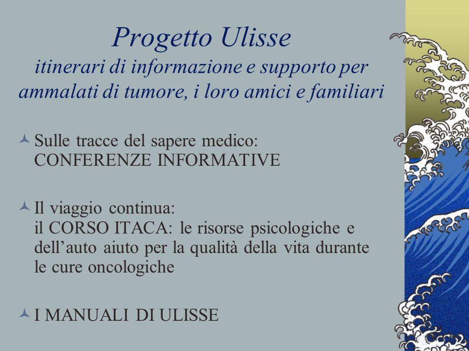 Progetto Ulisse itinerari di informazione e supporto per ammalati di tumore, i loro amici e familiari
