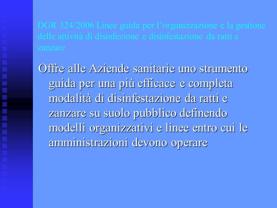 DGR 324/2006 Linee guida per l'organizzazione e la gestione delle attività di disinfezione e disinfestazione da ratti e zanzare