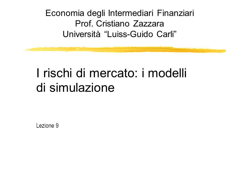 I rischi di mercato: i modelli di simulazione Lezione 9