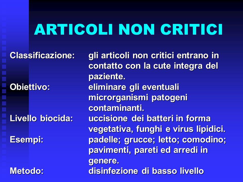 ARTICOLI NON CRITICI Classificazione: gli articoli non critici entrano in contatto con la cute integra del paziente.
