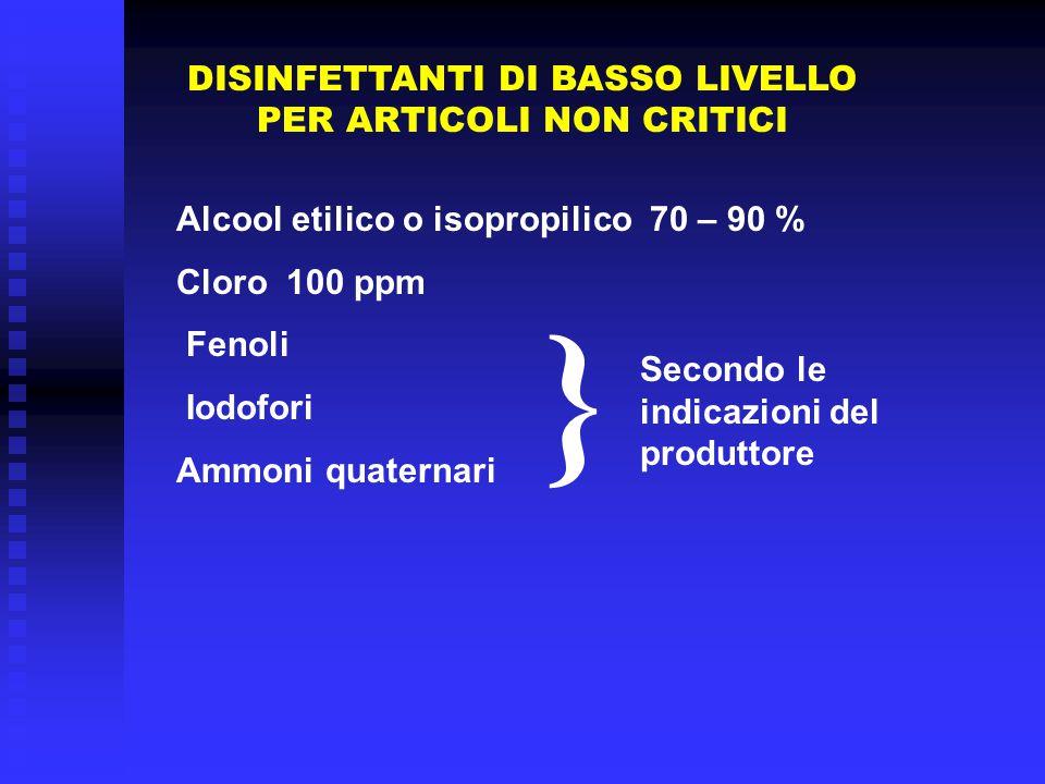 DISINFETTANTI DI BASSO LIVELLO PER ARTICOLI NON CRITICI