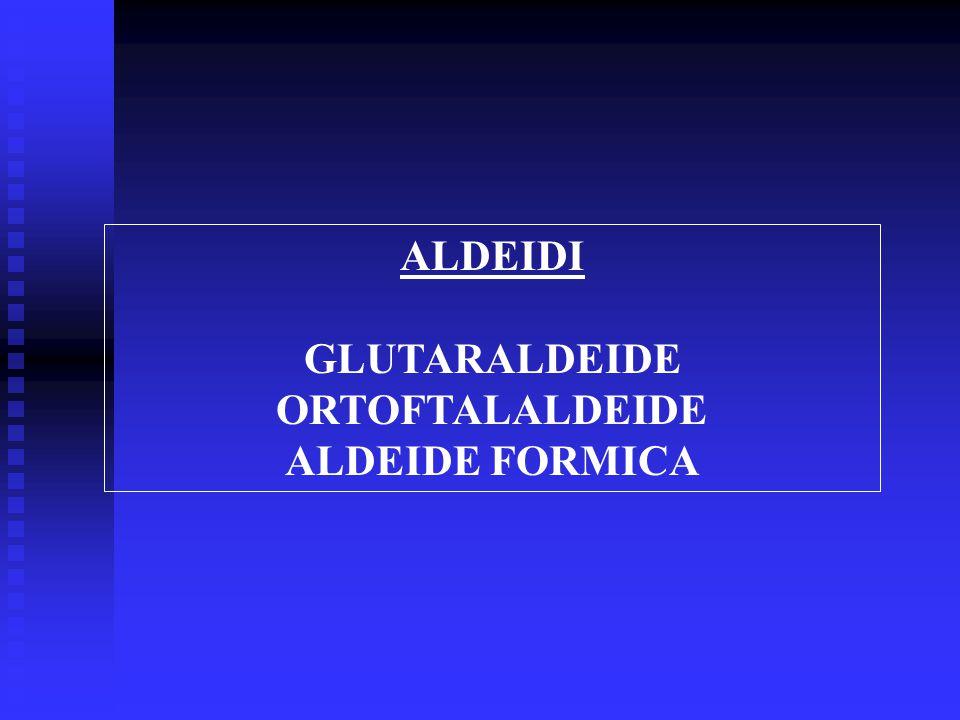 ALDEIDI GLUTARALDEIDE ORTOFTALALDEIDE ALDEIDE FORMICA