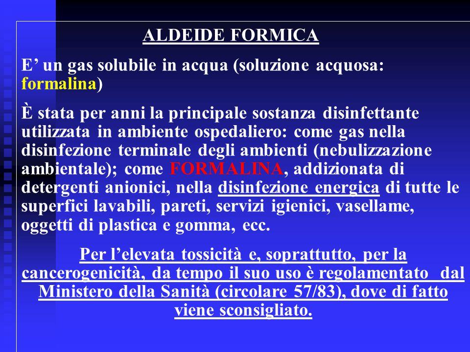 E' un gas solubile in acqua (soluzione acquosa: formalina)