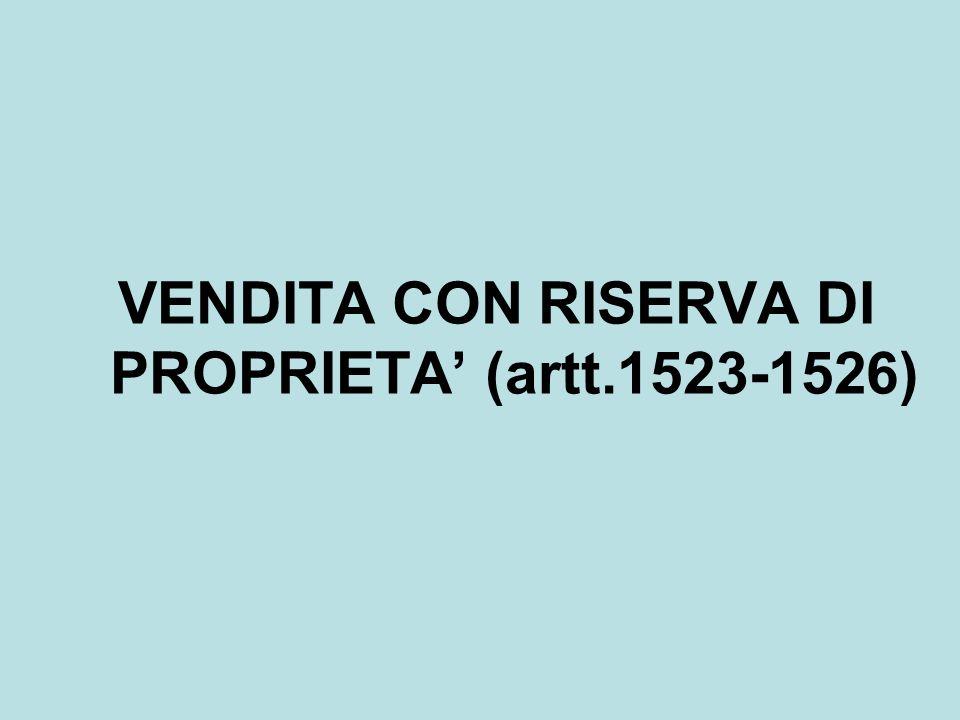 VENDITA CON RISERVA DI PROPRIETA' (artt.1523-1526)