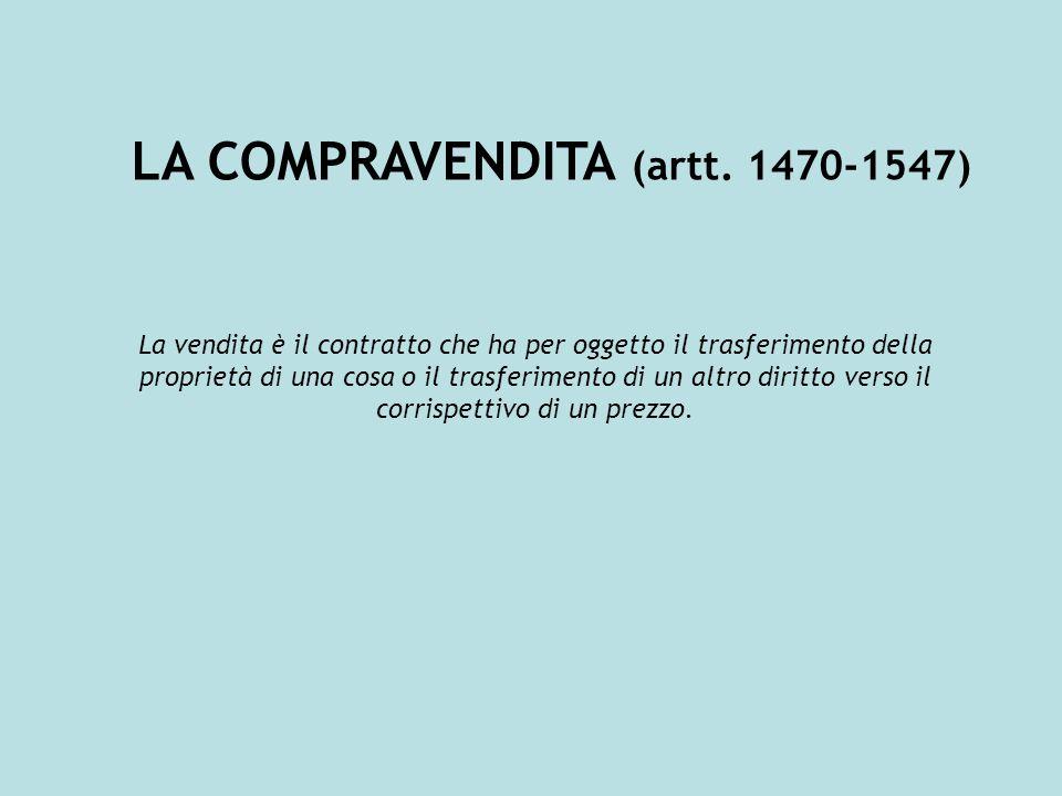 LA COMPRAVENDITA (artt. 1470-1547)
