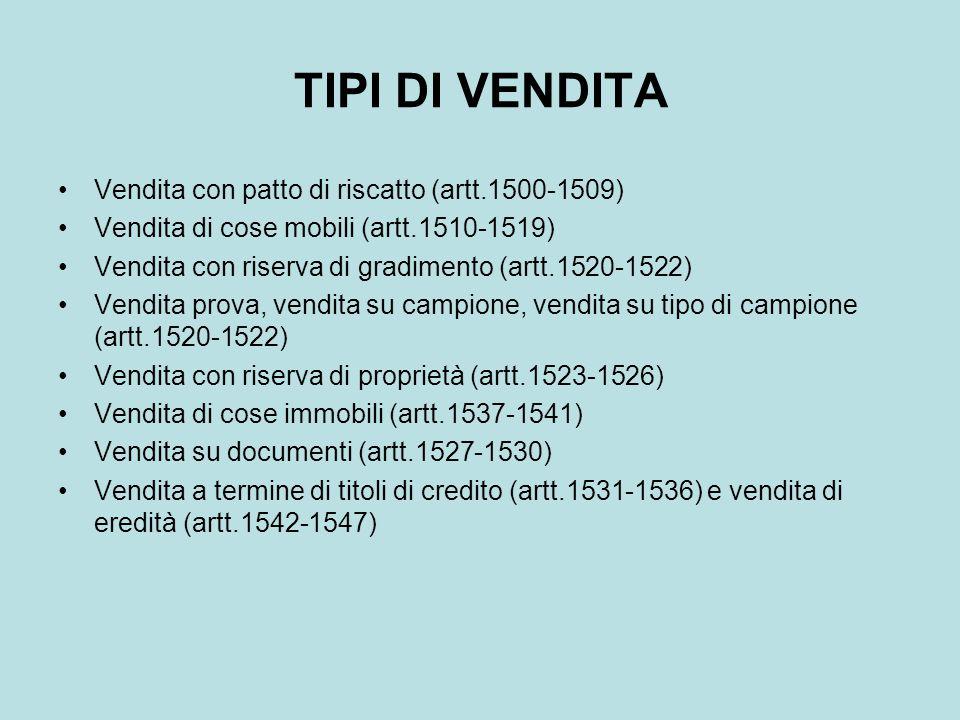 TIPI DI VENDITA Vendita con patto di riscatto (artt.1500-1509)
