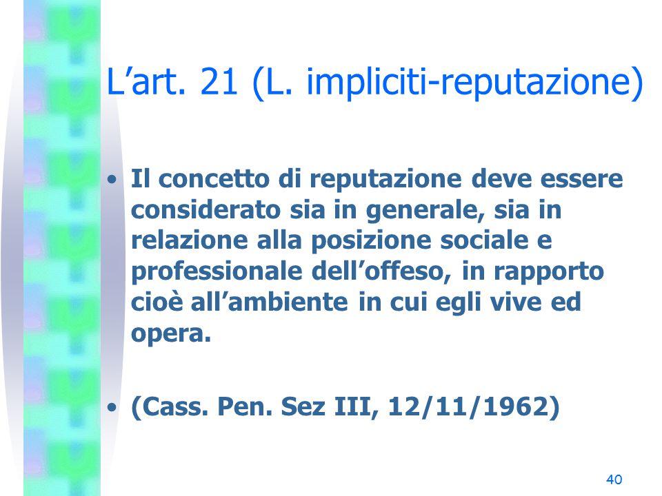 L'art. 21 (L. impliciti-reputazione)
