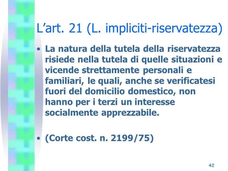 L'art. 21 (L. impliciti-riservatezza)