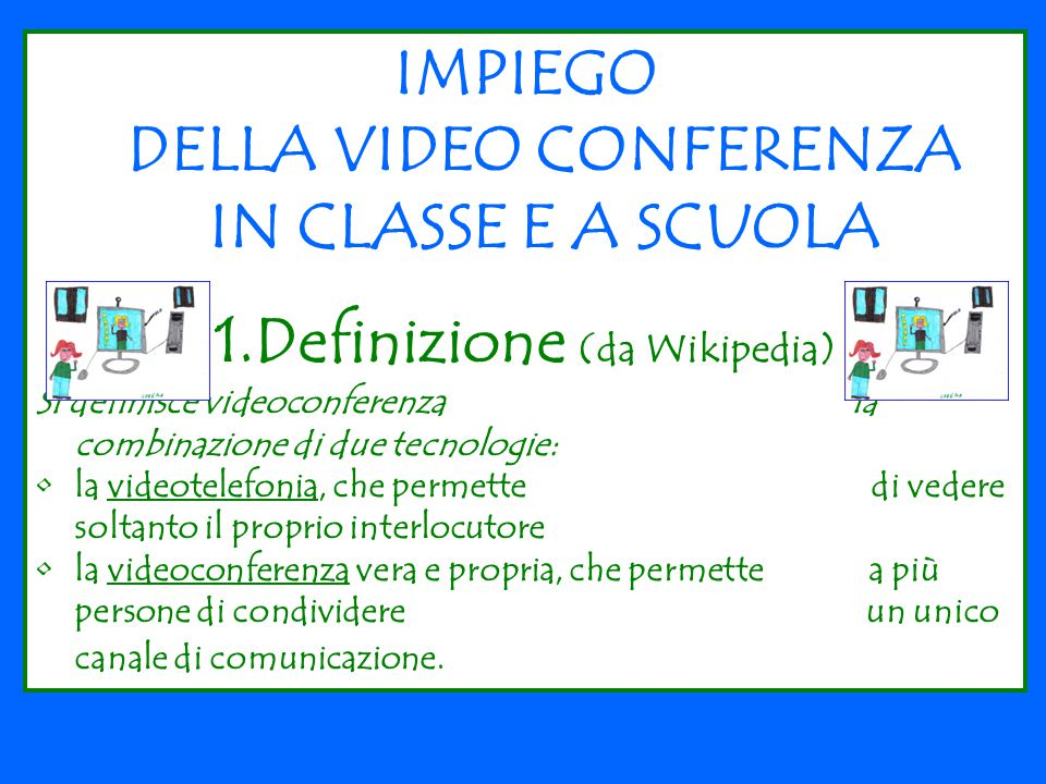 IMPIEGO DELLA VIDEO CONFERENZA IN CLASSE E A SCUOLA