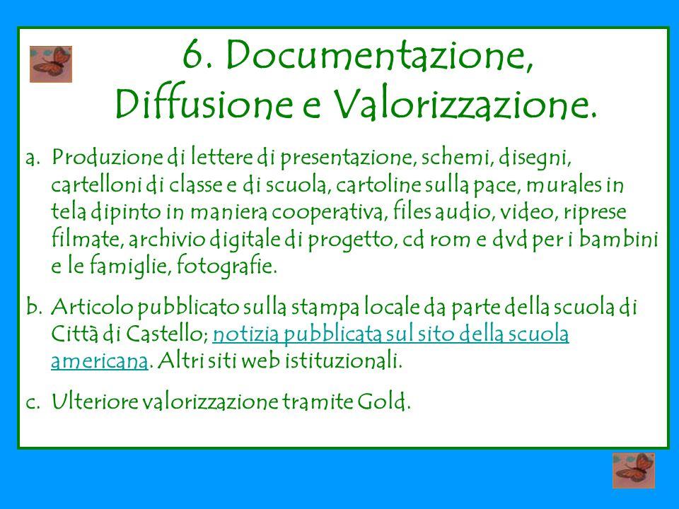 6. Documentazione, Diffusione e Valorizzazione.