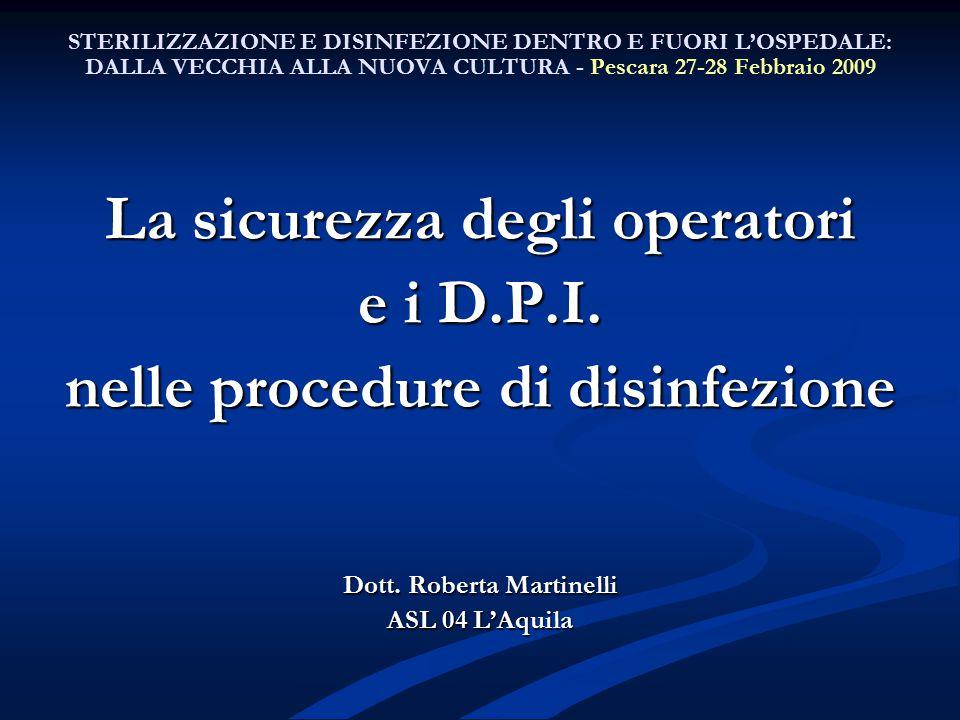 La sicurezza degli operatori Dott. Roberta Martinelli