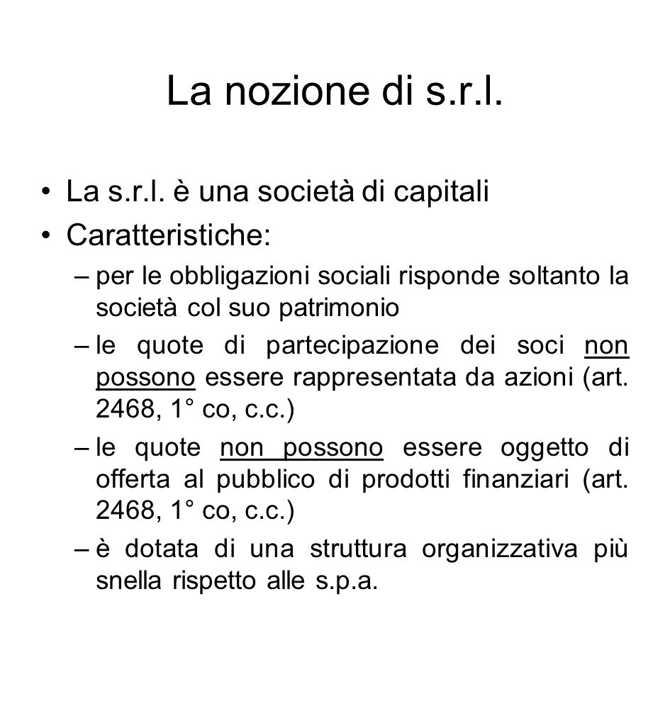 La nozione di s.r.l. La s.r.l. è una società di capitali