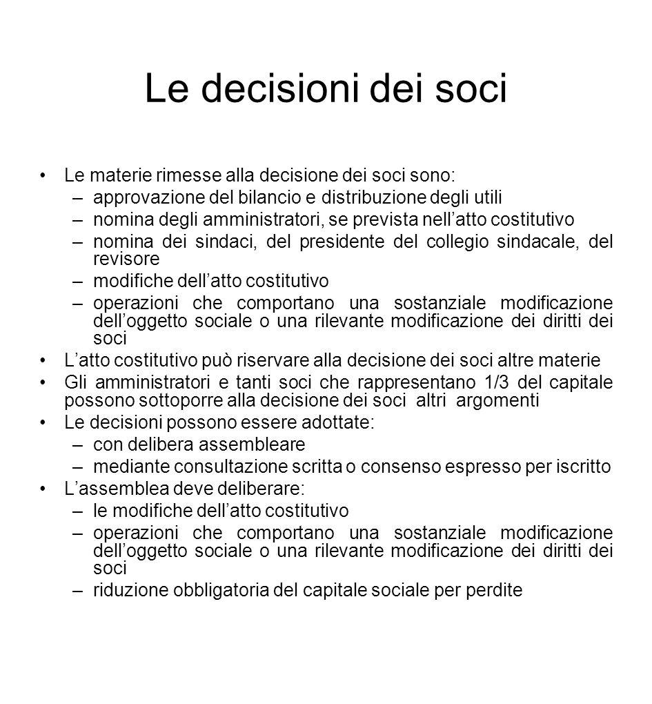 Le decisioni dei soci Le materie rimesse alla decisione dei soci sono:
