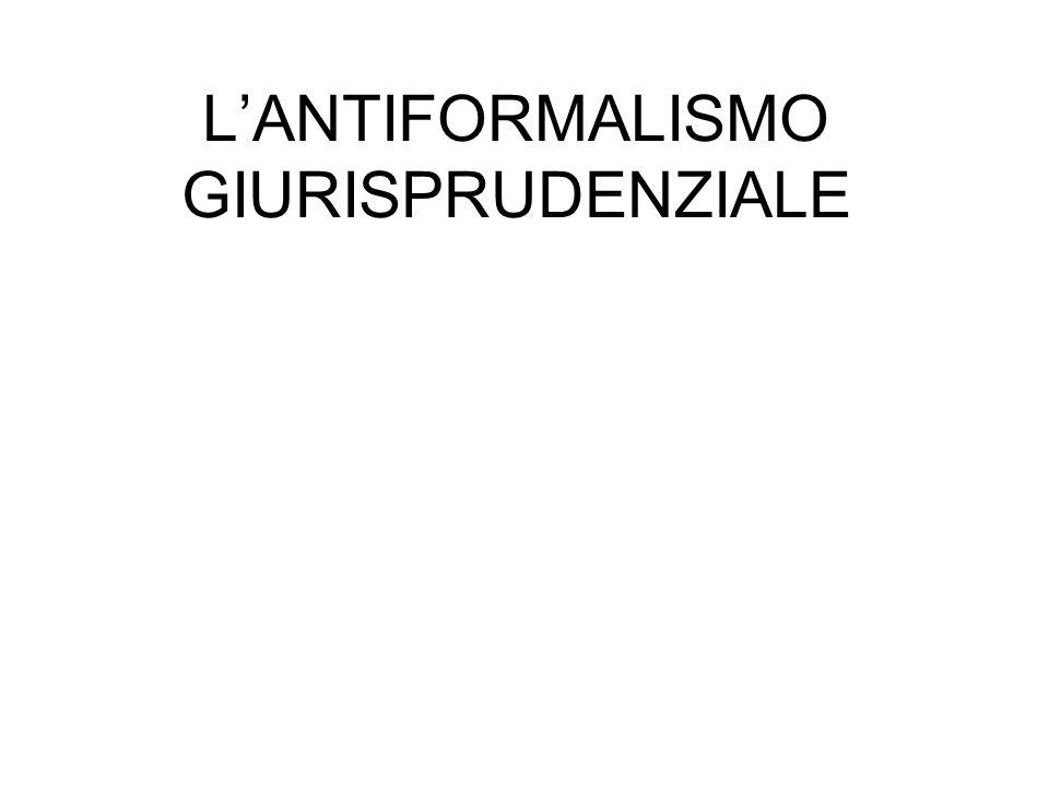 L'ANTIFORMALISMO GIURISPRUDENZIALE