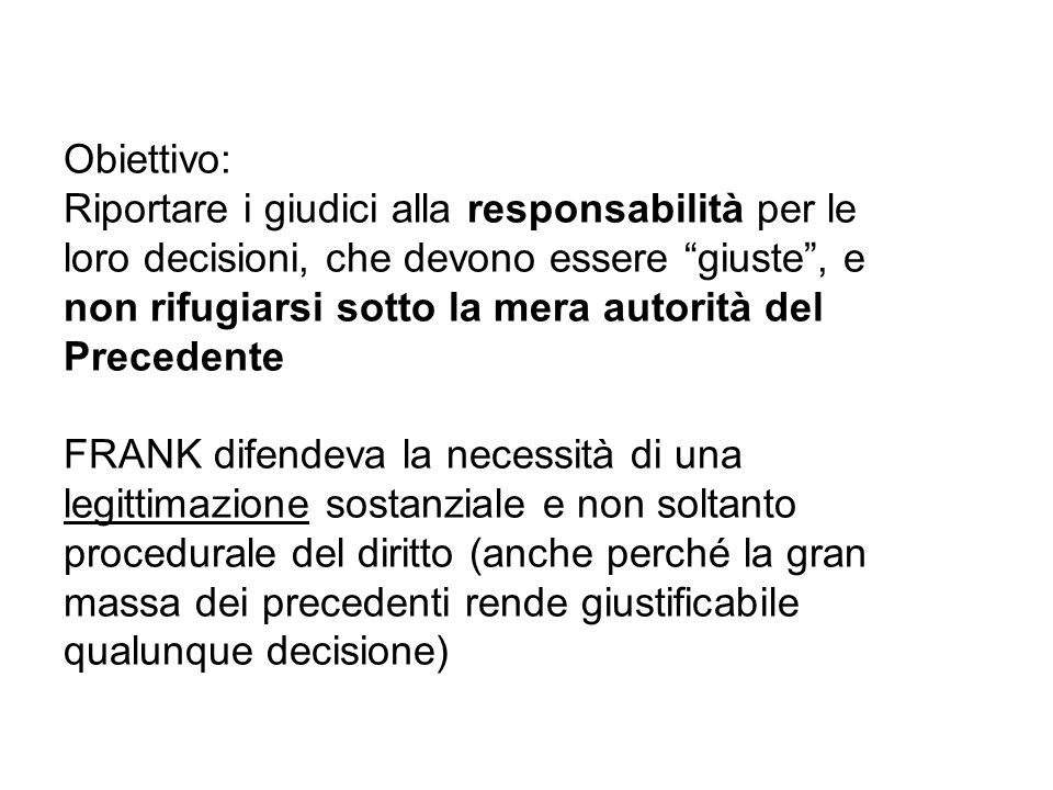 Obiettivo: Riportare i giudici alla responsabilità per le. loro decisioni, che devono essere giuste , e.