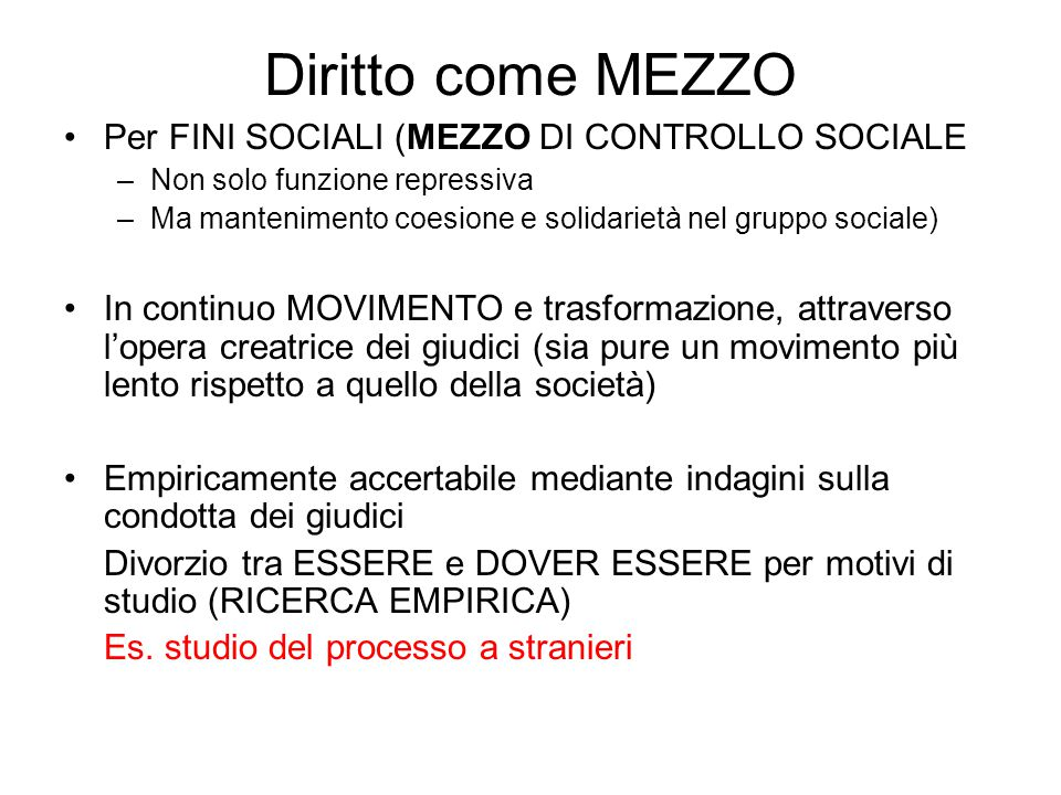 Diritto come MEZZO Per FINI SOCIALI (MEZZO DI CONTROLLO SOCIALE