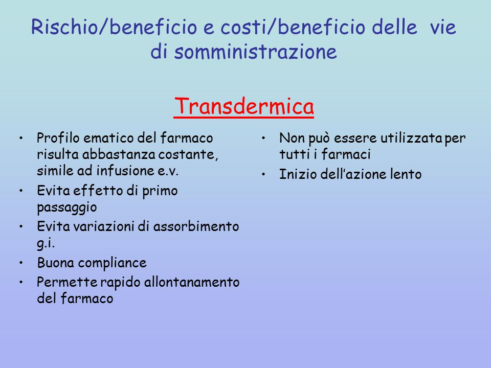 Rischio/beneficio e costi/beneficio delle vie di somministrazione
