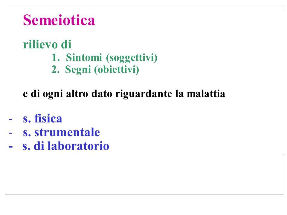 Semeiotica rilievo di s. fisica s. strumentale - s. di laboratorio