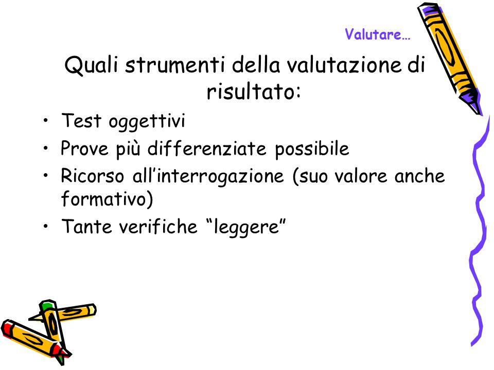 Quali strumenti della valutazione di risultato: