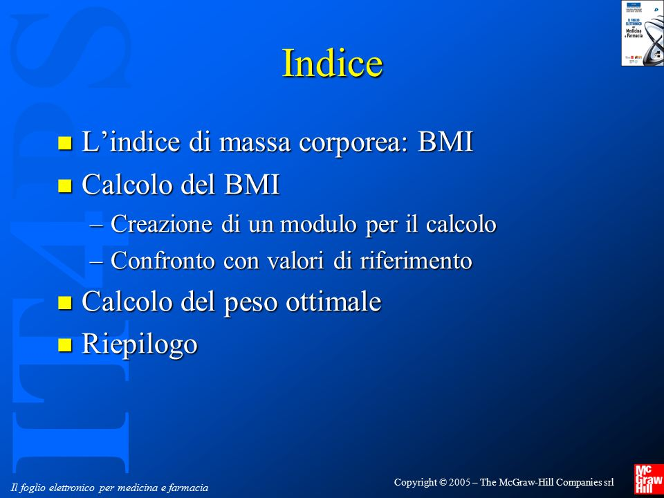 Indice L'indice di massa corporea: BMI Calcolo del BMI