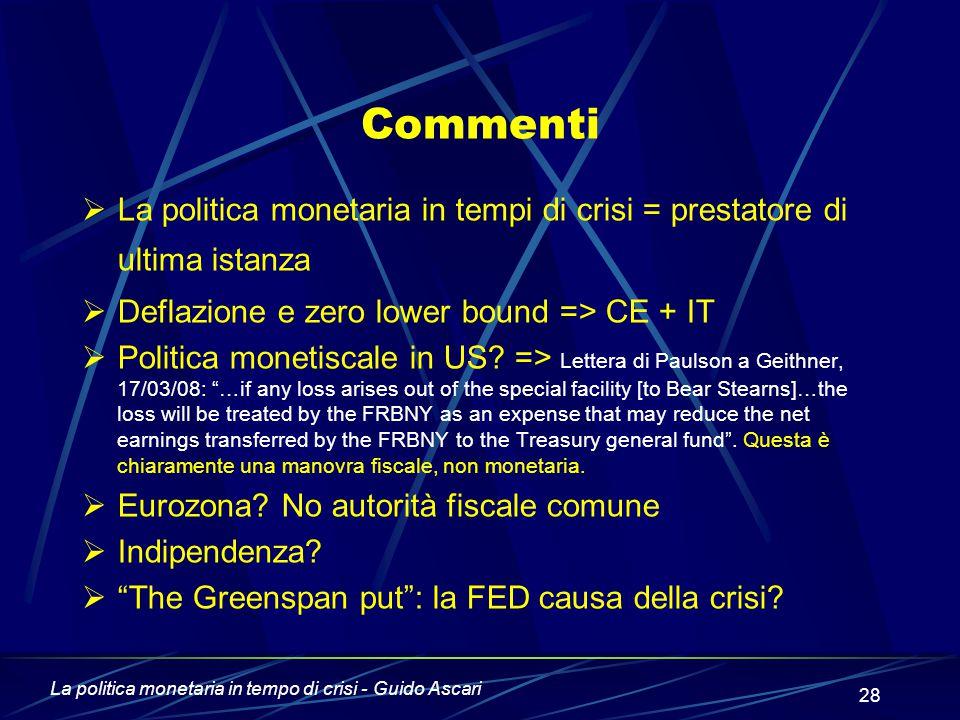 Commenti La politica monetaria in tempi di crisi = prestatore di ultima istanza. Deflazione e zero lower bound => CE + IT.