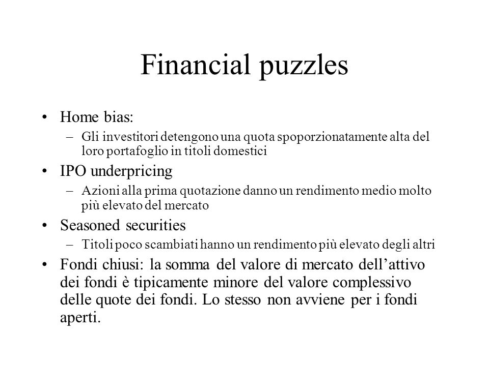 Financial puzzles Home bias: IPO underpricing Seasoned securities