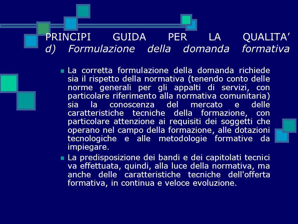 PRINCIPI GUIDA PER LA QUALITA' d) Formulazione della domanda formativa