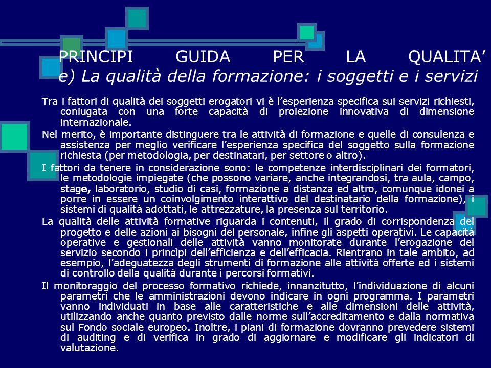 PRINCIPI GUIDA PER LA QUALITA' e) La qualità della formazione: i soggetti e i servizi